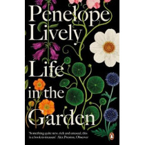 Life in the Garden by Penelope Lively, 9780241982181
