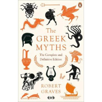 The Greek Myths: The Complete and Definitive Edition by Robert Graves, 9780241982358