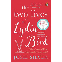 The Two Lives of Lydia Bird: The unputdownable and gorgeously romantic new love story from the Sunday Times bestseller by Josie Silver, 9780241986165