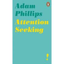 Attention Seeking by Adam Phillips, 9780241986721