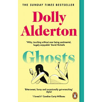 Ghosts: The Top 10 Sunday Times Bestseller by Dolly Alderton, 9780241988688