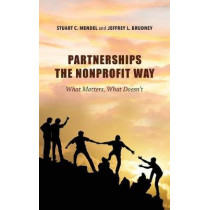 Partnerships the Nonprofit Way: What Matters, What Doesn't by Stuart C. Mendel, 9780253025654