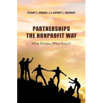 Partnerships the Nonprofit Way: What Matters, What Doesn't by Stuart C. Mendel, 9780253032614