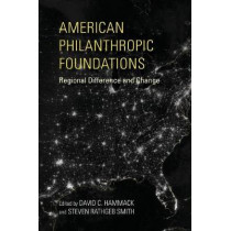 American Philanthropic Foundations: Regional Difference and Change by David C. Hammack, 9780253032751