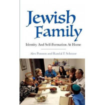 Jewish Family: Identity and Self-Formation at Home by Alex Pomson, 9780253033086