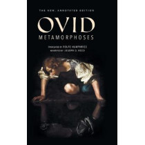 Metamorphoses: The New, Annotated Edition by Ovid, 9780253033697