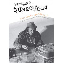 William S. Burroughs Cutting Up the Century by Joan Hawkins, 9780253041333