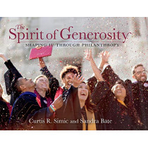 The Spirit of Generosity: Shaping IU Through Philanthropy by Curtis R. Simic, 9780253043290