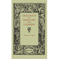 Dialogue of Mercury and Charon by Alfonso de Valdes, 9780253317001