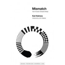Mismatch: How Inclusion Shapes Design by Kat Holmes, 9780262038881