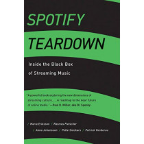 Spotify Teardown: Inside the Black Box of Streaming Music by Maria Eriksson, 9780262038904