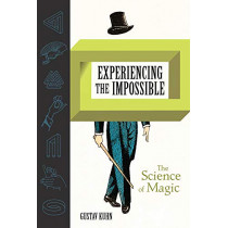 Experiencing the Impossible: The Science of Magic by Gustav Kuhn, 9780262039468