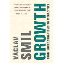 Growth: From Microorganisms to Megacities by Vaclav Smil, 9780262042833