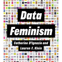 Data Feminism by Catherine D'Ignazio, 9780262044004