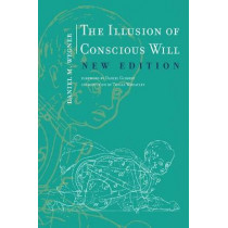 The Illusion of Conscious Will by Daniel M. Wegner, 9780262534925