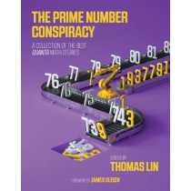 The Prime Number Conspiracy: The Biggest Ideas in Math from <i>Quanta</i> by Thomas Lin, 9780262536356