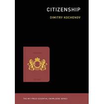 Citizenship by Dimitry Kochenov, 9780262537797