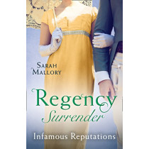 Regency Surrender: Infamous Reputations: The Chaperon's Seduction / Temptation of a Governess (Mills & Boon M&B) by Sarah Mallory, 9780263267921