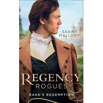 Regency Rogues: Rakes' Redemption: Return of the Runaway (The Infamous Arrandales) / The Outcast's Redemption (The Infamous Arrandales) (Mills & Boon M&B) by Sarah Mallory, 9780263276794