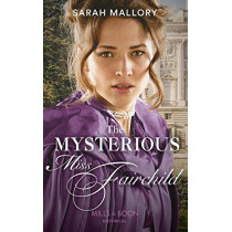 The Mysterious Miss Fairchild by Sarah Mallory, 9780263276954
