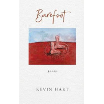 Barefoot by Kevin Hart, 9780268103132