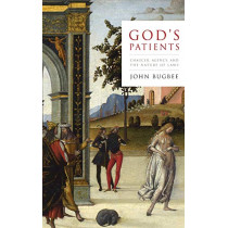 God's Patients: Chaucer, Agency, and the Nature of Laws by John Bugbee, 9780268104450