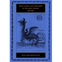 Poets, Saints, and Visionaries of the Great Schism, 1378-1417 by Renate Blumenfeld-Kosinski, 9780271027494
