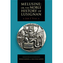 Melusine; or, The Noble History of Lusignan by Jean D'Arras, 9780271054155