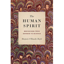The Human Spirit: Beginnings from Genesis to Science by Marjorie O'Rourke Boyle, 9780271082042