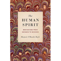 The Human Spirit: Beginnings from Genesis to Science by Marjorie O'Rourke Boyle, 9780271082059