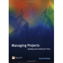 Managing Projects: Building and Leading the Team by David Boddy, 9780273651284