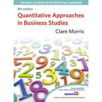 Quantitative Approaches in Business Studies by Clare Morris, 9780273738633