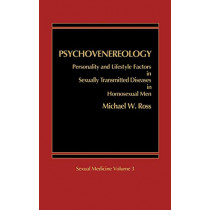 Psychovenereology: Personality and Lifestyle Factors in Sexually Transmitted Diseases in Homosexual Men by Michael W. Ross, 9780275921224