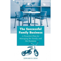 The Successful Family Business: A Proactive Plan for Managing the Family and the Business by Edward D. Hess, 9780275988876