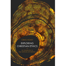 Exploring Christian Ethics: An Introduction to Key Methods and Debates by Craig Hovey, 9780281071029