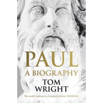 Paul: A Biography by Tom Wright, 9780281078752