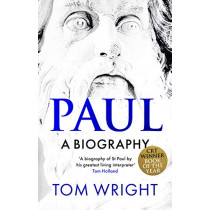 Paul: A Biography by Tom Wright, 9780281078769