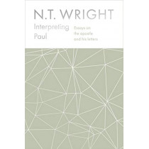 Interpreting Paul: Essays on the Apostle and his Letters by N.T. Wright, 9780281081288