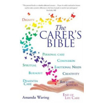 The Carer's Bible by Amanda Waring, 9780285643994