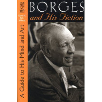Borges and His Fiction: A Guide to His Mind and Art by Gene H. Bell-Villada, 9780292708785