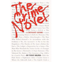 The Crime Novel: A Deviant Genre by Tony Hilfer, 9780292711365