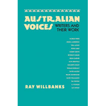 Australian Voices: Writers and Their Work by Ray Willbanks, 9780292723788