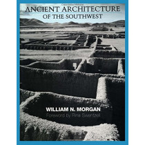 Ancient Architecture of the Southwest by William N. Morgan, 9780292757660