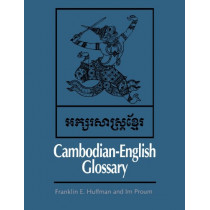 Cambodian-English Glossary by Franklin E. Huffman, 9780300020700