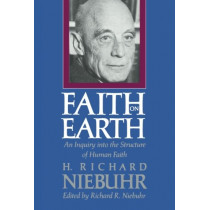 Faith on Earth: An Inquiry Into the Structure of Human Faith by Richard R. Niebuhr, 9780300051223