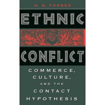 Ethnic Conflict: Commerce, Culture, and the Contact Hypothesis by H. D. Forbes, 9780300068191