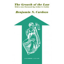 The Growth of the Law by Benjamin N. Cardozo, 9780300094824