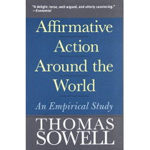 Affirmative Action Around the World: An Empirical Study by Thomas Sowell, 9780300107753