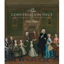 The Conversation Piece: Making Modern Art in 18th-Century Britain by Kate Retford, 9780300194807