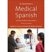 An Introduction to Medical Spanish: Communication and Culture by Robert O. Chase, 9780300226027